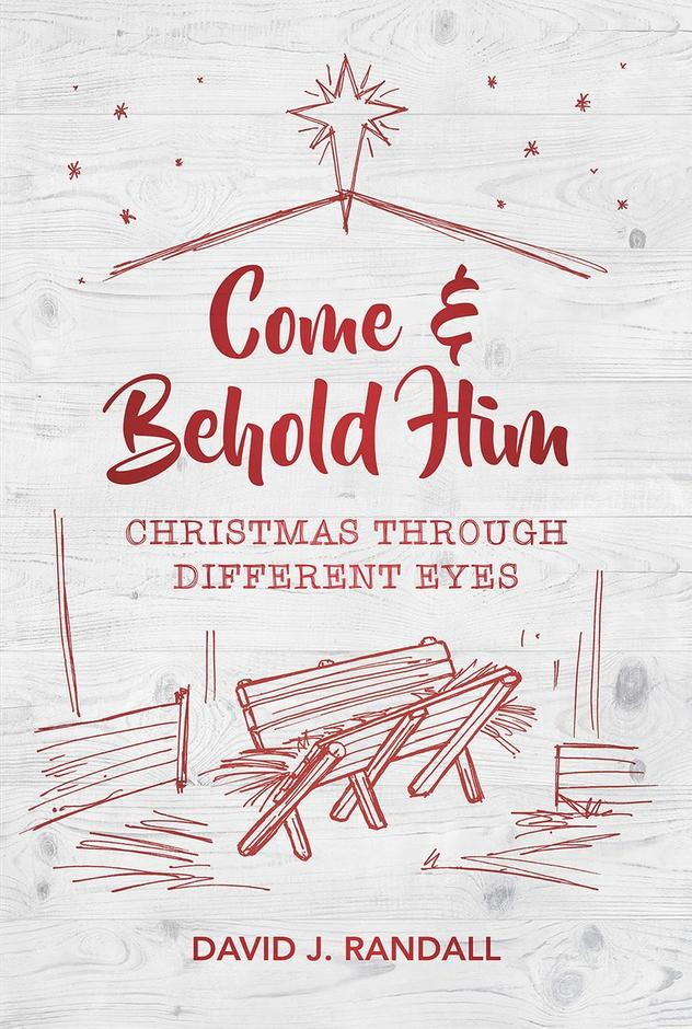 Come & Behold Him