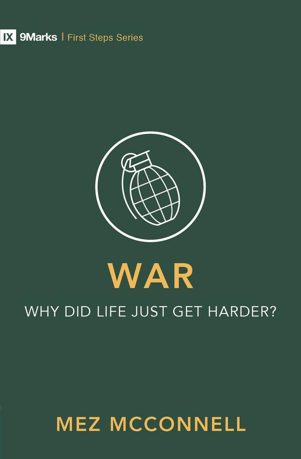 War: Why Did Life Just Get Harder?